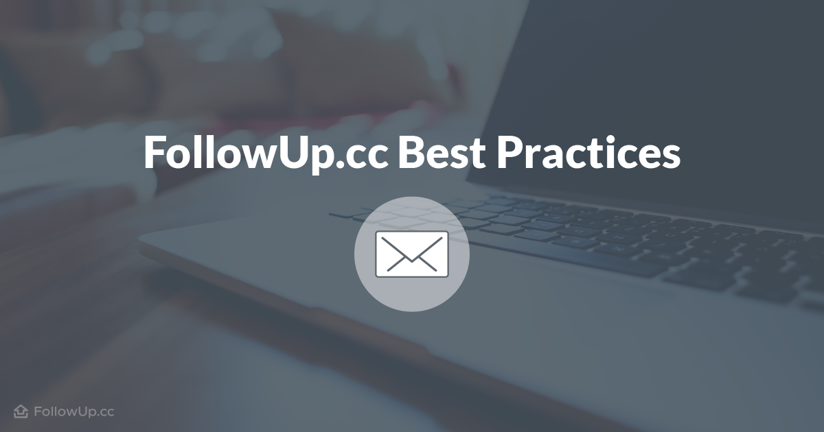 Best Practices from a FollowUp.cc Power User