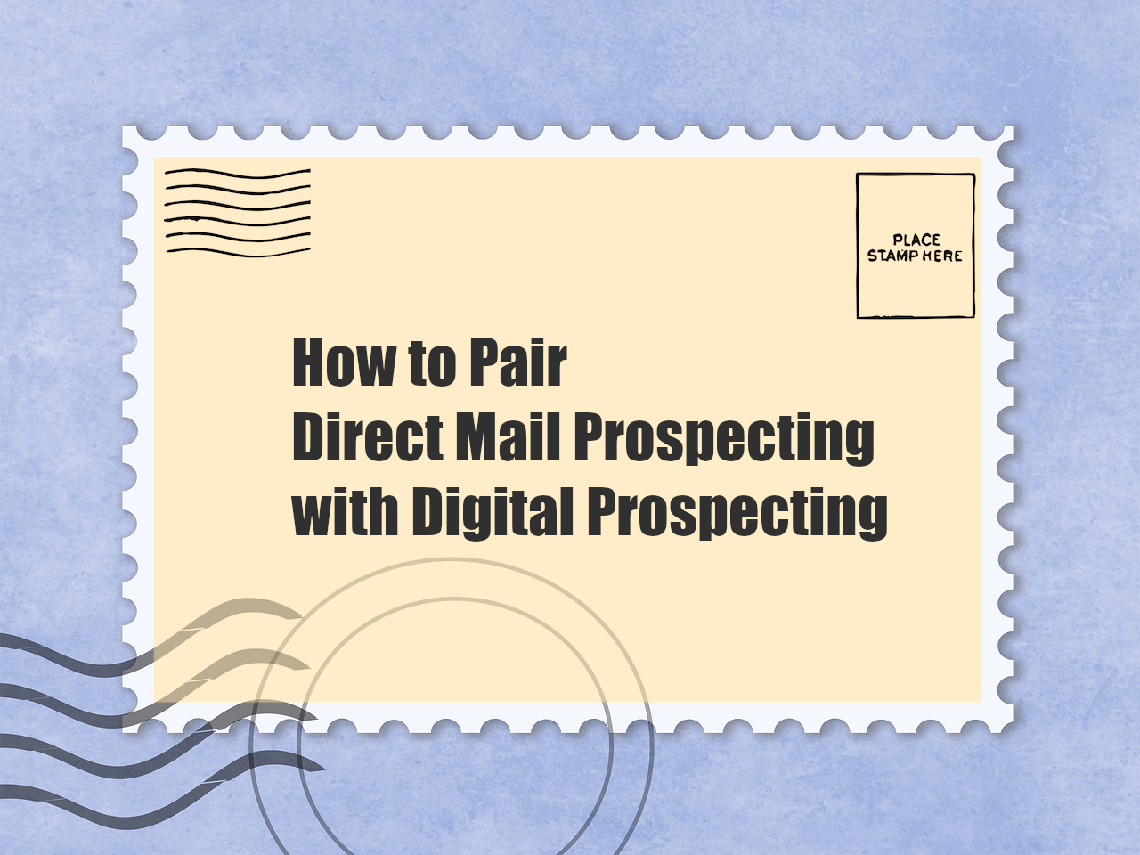 How to Pair Direct Mail Prospecting with Digital Prospecting