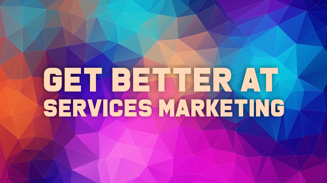 4 Sales Tips to Get Better at Services Marketing